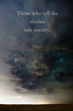 Those Who Tell the Stories Rule Society Plato