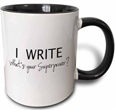 Gift for Writers 8: I Write. What's Your Superpower? Mug