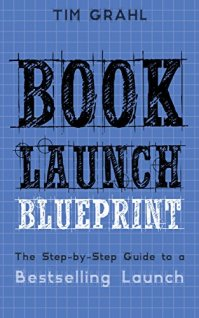 Book Launch Blueprint by Tim Grahl