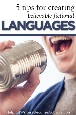 5 Tips for Creating Believable Fictional Languages