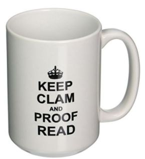 6 Keep Clam and Proofread On Mug