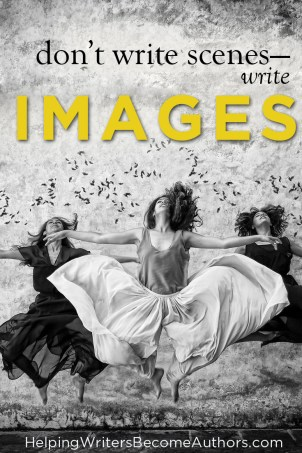 Don't Write Scenes--Write Images