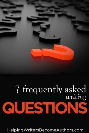 7 Frequently Asked Writing Questions
