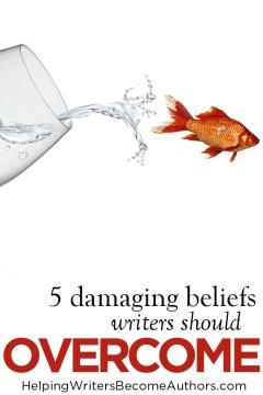 5 Damaging Beliefs Writers Should Overcome Pinterest