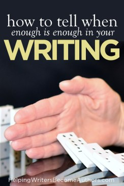 how to tell when enough is enough in your writing
