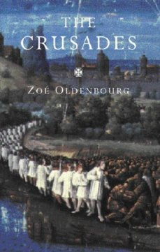 The Crusades Zoe Oldenbourg