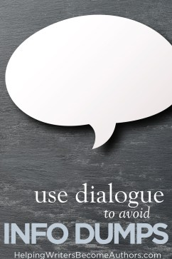 use dialogue to avoid info dumps