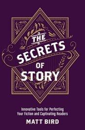 Secrets of Story by Matt Bird