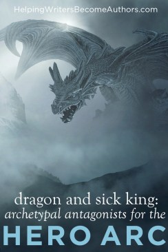 Archetypal Antagonists for the Hero Arc: Dragon and Sick King
