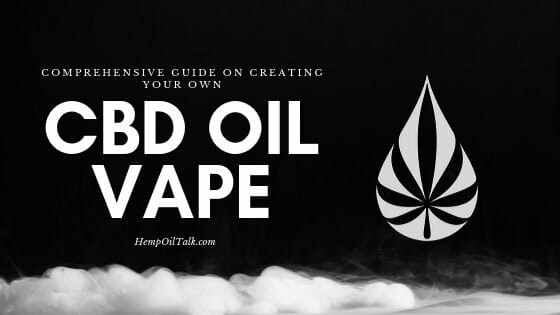 Comprehensive Guide on How to Create Your Own CBD Vape Juice/ E-Liquid 2