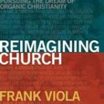 Frank Viola – Reimagining Church