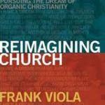 Frank Viola – Reimagining Church