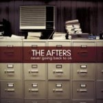 The Afters – Never Going Back to OK