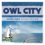 Owl City Ocean Eyes Deluxe Edition