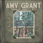 Amy Grant – Somewhere Down The Road