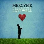 MercyMe – The Generous Mr. Lovewell