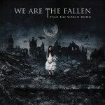 We Are The Fallen – Tear The World Down