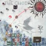 The Choir – Burning Like The Midnight Sun