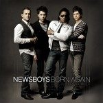 Newsboys – Born Again