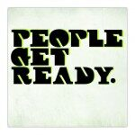 People Get Ready – People Get Ready