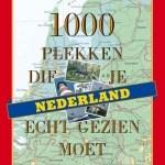 1000 plekken die je echt gezien moet hebben Nederland