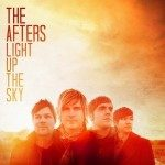 The Afters – Light Up The Sky