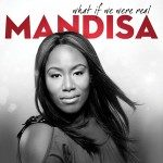 Mandisa – What If We Were Real