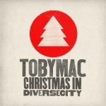 TobyMac – Christmas in Diverse City