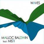 Malloc Baldwin – Waves