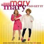 Mary Mary – Go Get It