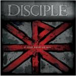 Disciple – O God Save Us All
