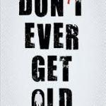 Daniel Friedman – Don't Ever Get Old