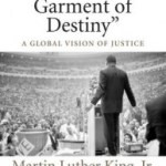 Martin Luther Jr. King – In A Single Garment of Destiny