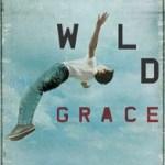 Max Lucado – Wild Grace