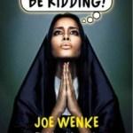 Joe Wenke – You Got To Be Kidding