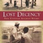 Atta Arghandiwal – Lost Decency – The Untold Afghan Story