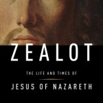 Reza Aslan – Zealot – The Life and Times of Jesus of Nazareth