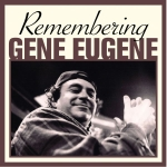 Remembering Gene Eugene