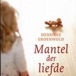 Henrieke Groenwold – Mantel der liefde