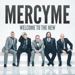 MercyMe – Welcome to the New