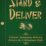 Adrian Marshall – Stand & Deliver: Chinese Takeaway Delivery Drivers Do It Szechuan Style
