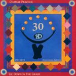 Charlie Peacock – Lie Down in the Grass 30th Anniversary Deluxe Edition