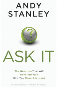 Andy Stanley ask it