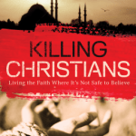 Tom Doyle – Killing Christians: Living the Faith Where It's Not Safe to Believe