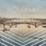 Sara Groves – Floodplain