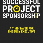 Michiel van der Molen – Successful Project Sponsorship: A Time-Saver for the Busy Executive