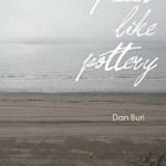 Dan Buri – Pieces Like Pottery