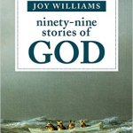 Joy Williams – Ninety-Nine Stories of God