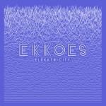 Ekkoes – Elekktricity