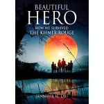Jennifer Lau – Beautiful Hero: How We Survived the Khmer Rouge